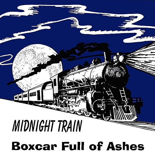 Midnight Train - Boxcar Full Of Ashes (2019)