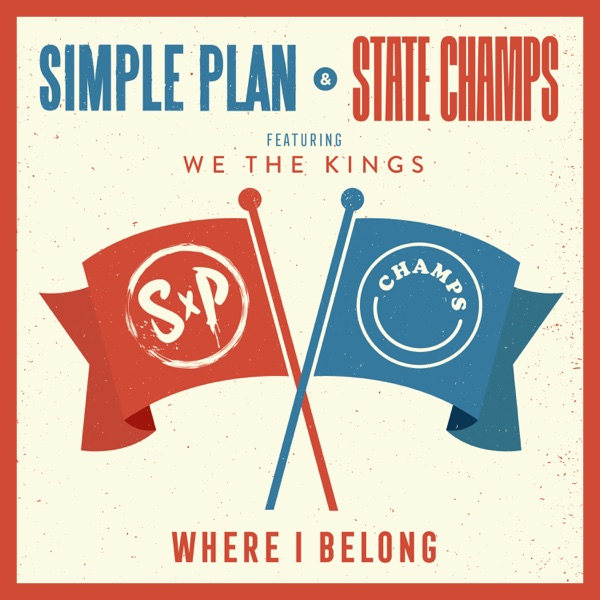 Simple Plan, State Champs and We The Kings - Where I Belong (Single) (2019)