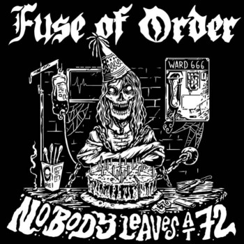 Fuse of Order - Nobody Leaves at 72 (2019)