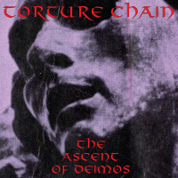 Torture Chain - The Ascent Of Deimos (2019)