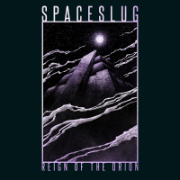 Spaceslug - Reign Of The Orion (2019)