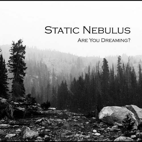 Static Nebulus - Are You Dreaming? (2019)