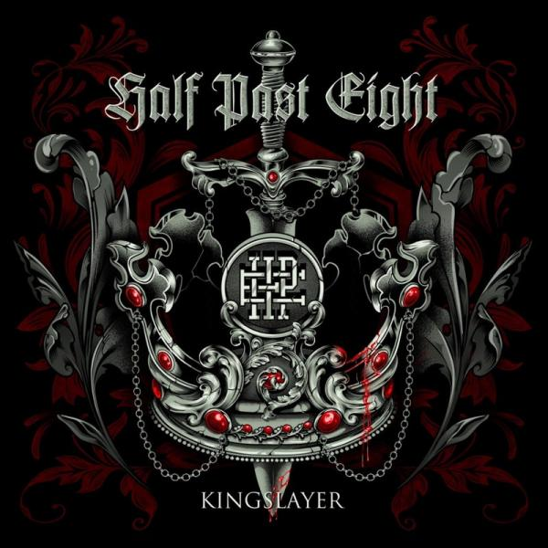Half Past Eight - Kingslayer (Single) (2019)