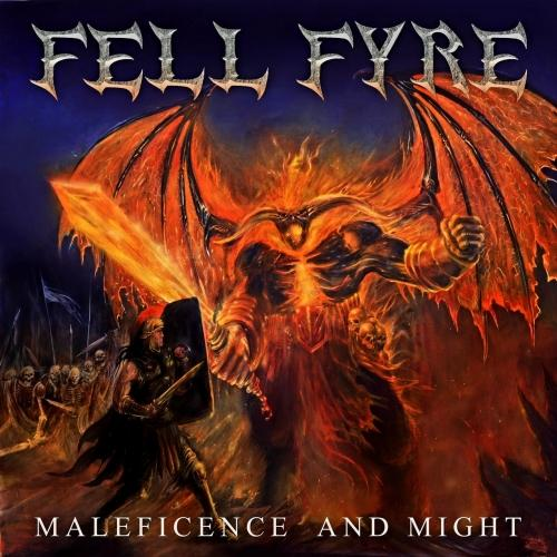Fell Fyre - Maleficence and Might (EP) (2019)
