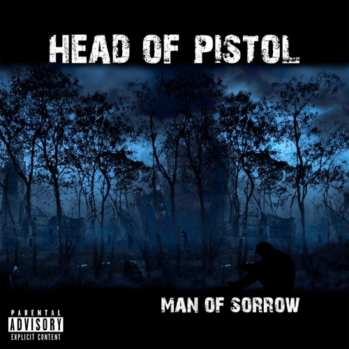 Head Of Pistol - Man of Sorrow (2019)