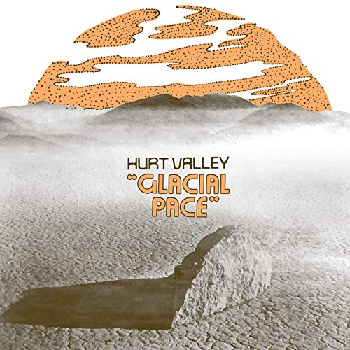 Hurt Valley - Glacial Pace (2019)