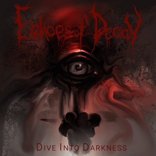 Echoes Of Decay - Dive Into Darkness (2019)