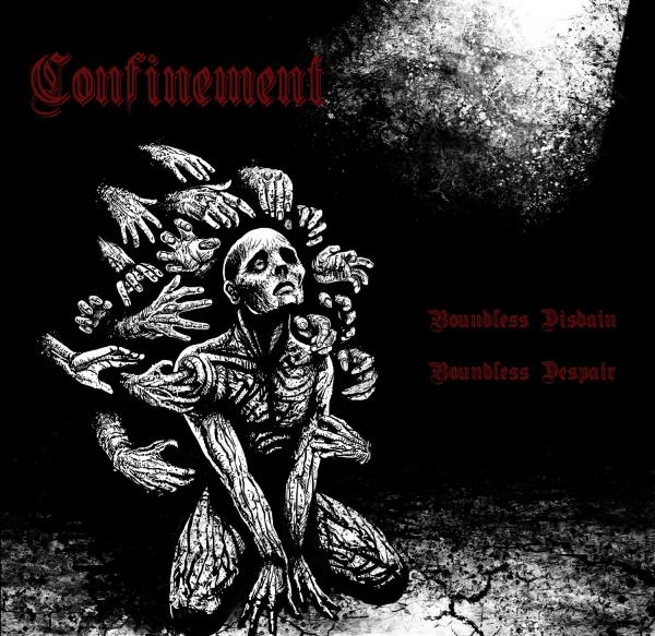 Confinement - Boundless Disdain Boundless Despair (2019)