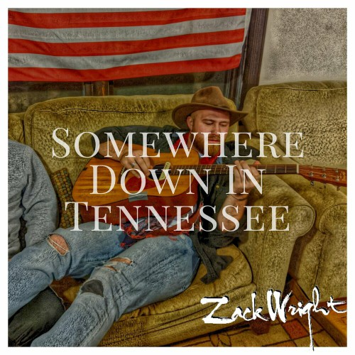 Zack Wright - Somewhere Down In Tennessee (2019)