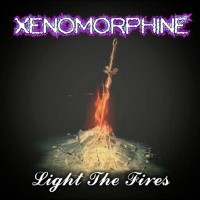 Xenomorphine - Light The Fires (2019)