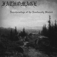 Fathomage - Necrohermitage Of The Emotionally Starved (2019)