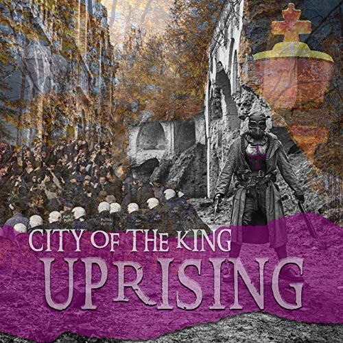 City Of The King - Uprising (2019)