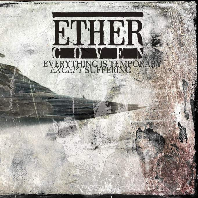 Ether Coven - Everything Is Temporary Except Suffering (2020)