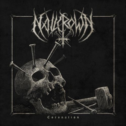 Nailcrown - Coronation (2019)