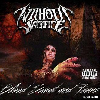 Without Sacrifice - Blood Sweat And Fears (2019)