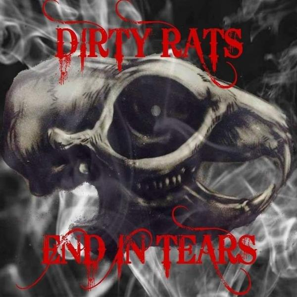 Dirty Rats - End In Tears (2019)