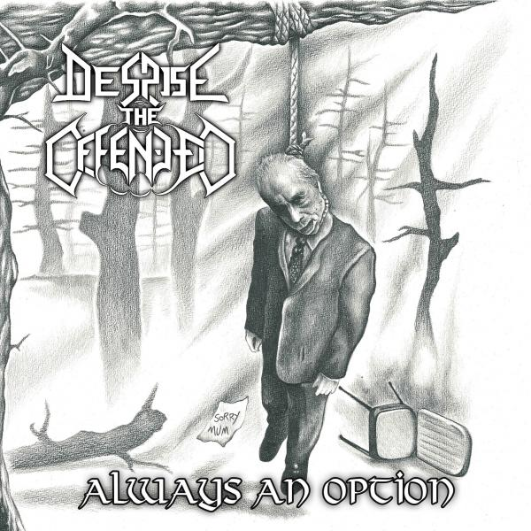 Despise the Offended - Always an Option (EP) (2019)