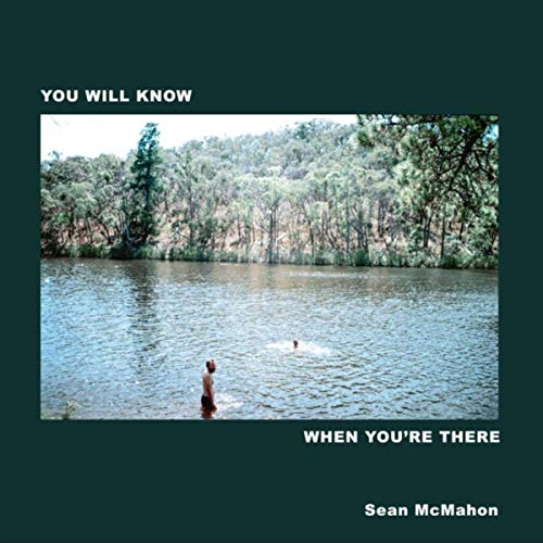 Sean McMahon - You Will Know When You're There (2019)