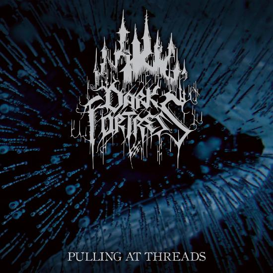 Dark Fortress - Pulling at Threads (Single) (2019)