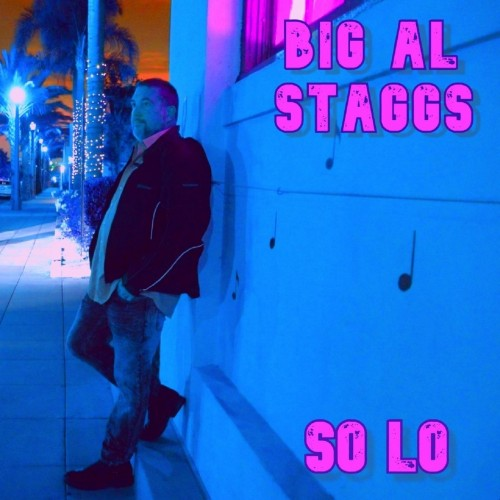 Big Al Staggs - So Lo (2020)