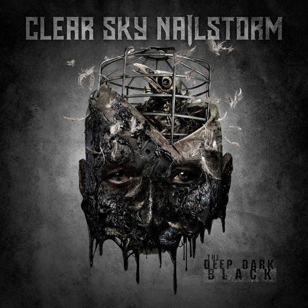 Clear Sky Nailstorm - The Deep Dark Black (2020)