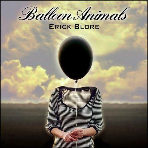 Erick Blore - Balloon Animals (2020)