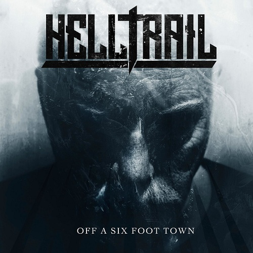 Helltrail - Off A Six Foot Town (2019)