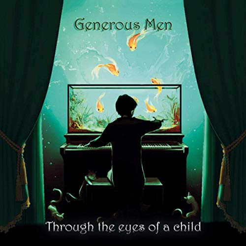 Generous Men - Through The Eyes Of A Child (2019)