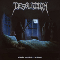 Desolation - Where Darkness Dwells (2019)