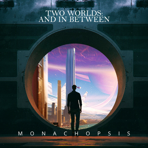 Monachopsis - Two Worlds and in Between - 2020