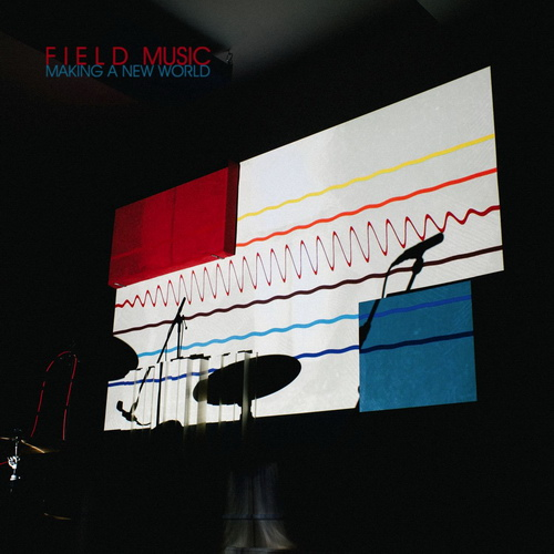 Field Music - Making A New World (2020)