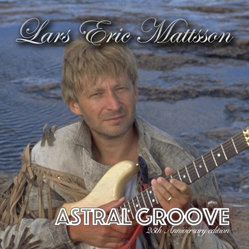 Lars Eric Mattsson - Astral Groove (25th Anniversary Edition) (2020)