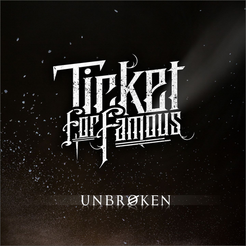 Ticket For Famous - Unbroken (2020)