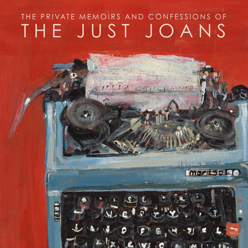 The Just Joans - The Private Memoirs And Confessions Of The Just Joans (2020)