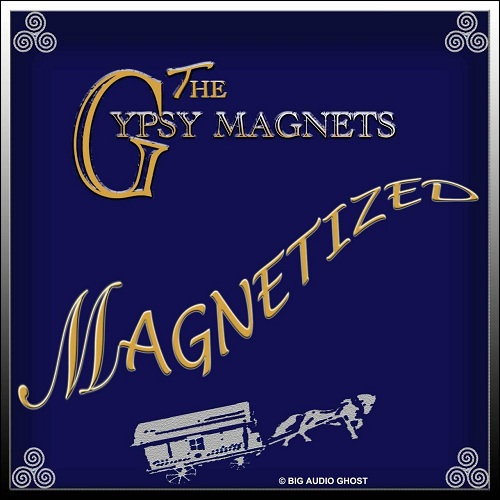 The Gypsy Magnets - Magnetized (2020)
