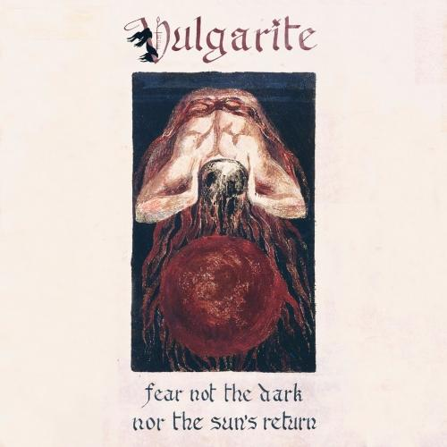 Vulgarite - Fear Not the Dark nor the Sun's Return (EP) (2020)