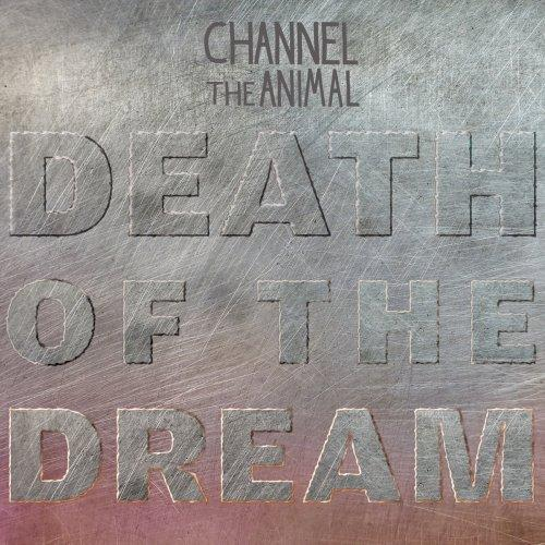 Channel the Animal - Death of the Dream (2020)