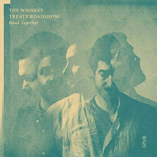 The Whiskey Treaty Roadshow - Band Together (2020)