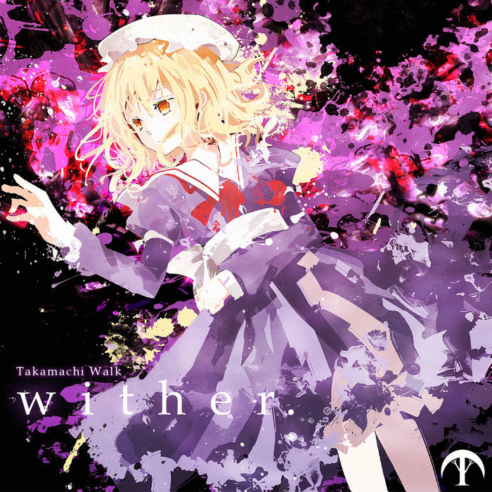 Takamachi Walk - wither. (2019)