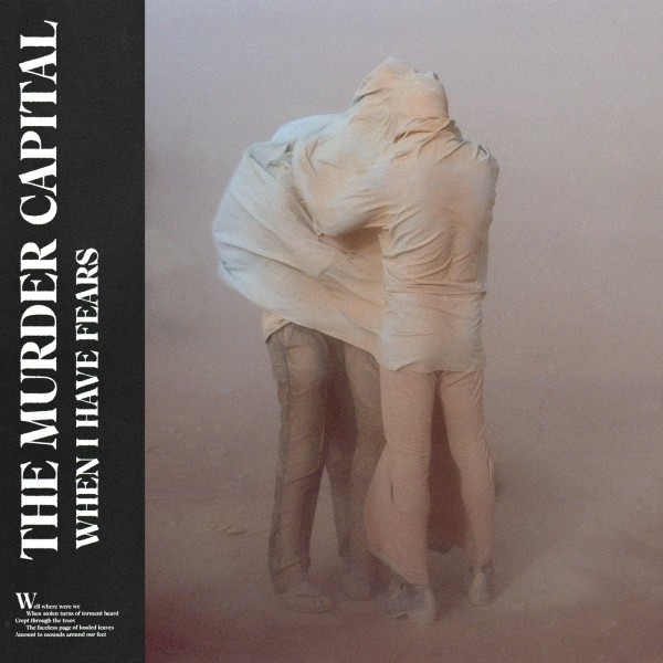 The Murder Capital - When I Have Fears (2019)