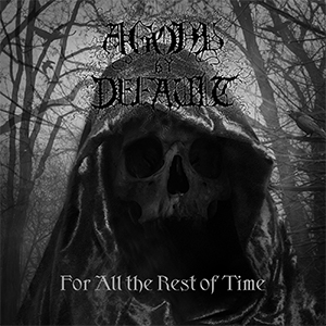 Agony by Default - For All the Rest of Time (2020)