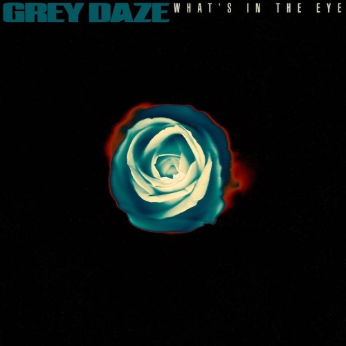 Grey Daze - What's In The Eye (Single) (2020)