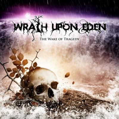 Wrath Upon Eden - The Wake Of Tragedy (2020)