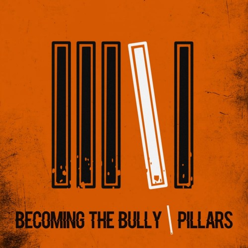 Becoming The Bully - Pillars (2020)