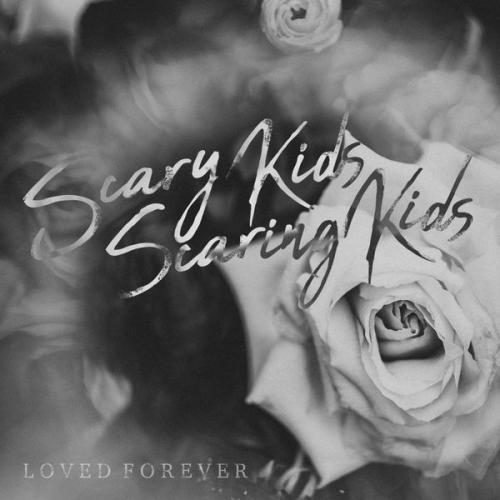 Scary Kids Scaring Kids - Loved Forever (Single) (2019)