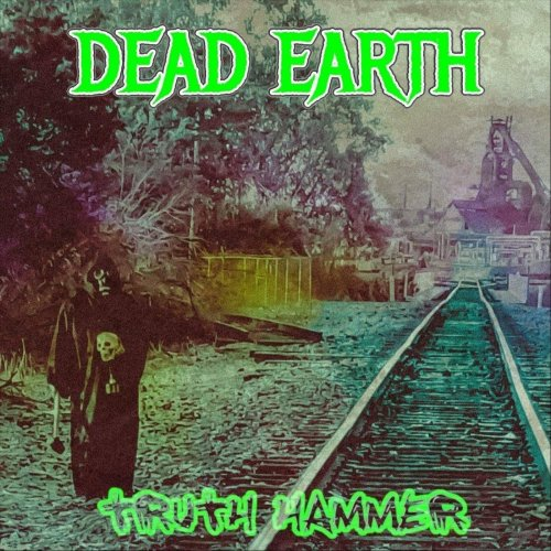 Dead Earth - Truth Hammer (2019)