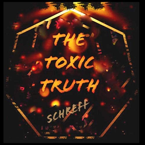 Schreff - The Toxic Truth (2020)