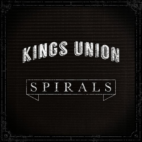 Kings Union - Spirals (2019)