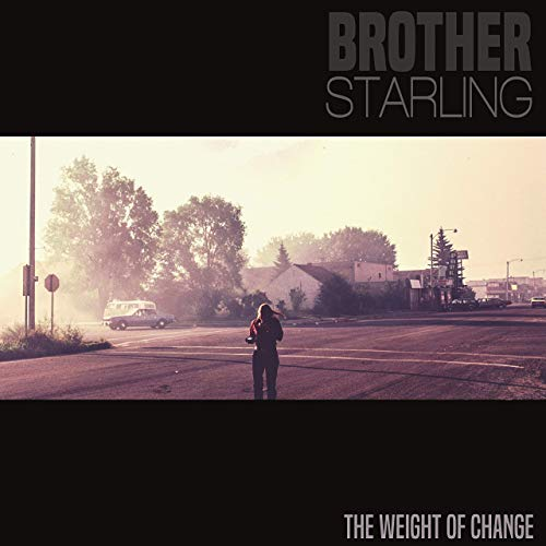Brother Starling - The Weight Of Change (2020)