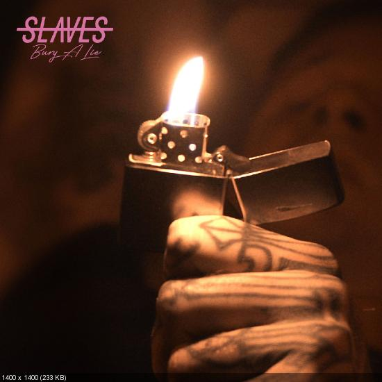 Slaves - Bury a Lie (Single) (2020)